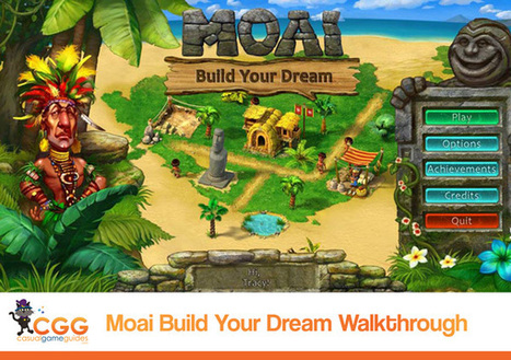 Moai: Build Your Dream Walkthrough: From CasualGameGuides.com | Casual Game Walkthroughs | Scoop.it