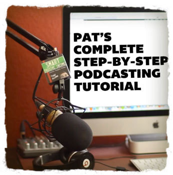 How to Start a Podcast – Pat's Complete Step-By-Step Podcasting Tutorial | Pat Flynn | Public Relations & Social Media Insight | Scoop.it