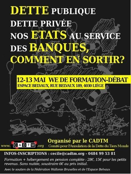 Dette publique, dette privée : nos Etats au service des banques, comment s'en sortir ? | Occupy Belgium | Scoop.it