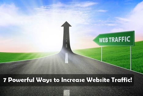 7 Powerful Ways to Increase Website Traffic | Dot Comers | Scoop.it
