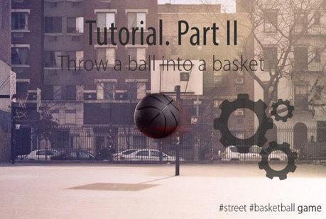HTML5 Game Tutorial, Part ll: Throw a Ball into a Basket. | Bazaar | Scoop.it