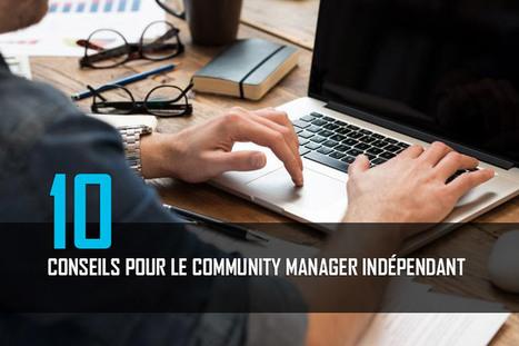 10 conseils à suivre pour le community manager indépendant | Web, Internet, NTIC, médias sociaux, outils, digital, numérique | Scoop.it