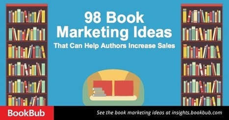 98 Book Marketing Ideas That Can Help Authors Increase Sales | Libraries, Museums, Bookstores | Scoop.it