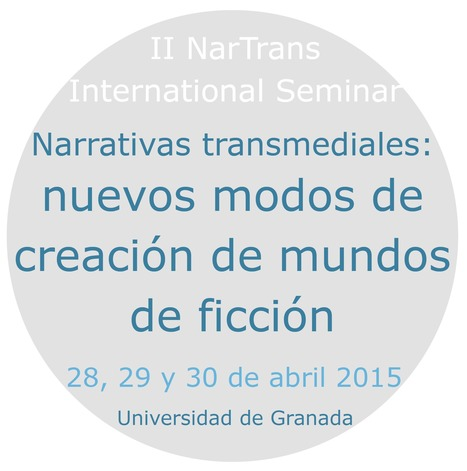 II International Seminar Transmedial Narratives. CFP Transmedia projects and proposals | Transmedia Storytelling. Intermediality & Adaptation in Digital Cultures International Seminar. University of Granada | Scoop.it
