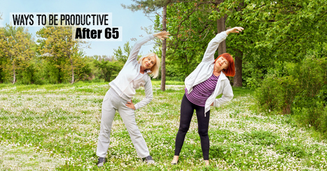 Ways to Be Productive After 65 - Sunshine Retirement Living | Retirement Lifestyles | Scoop.it