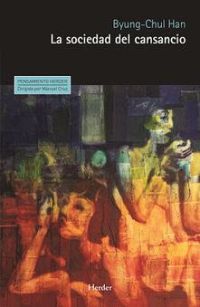 Recomendado: Libro - La Sociedad del Cansancio de Byung-Chul Han | LabTIC - Tecnología y Educación | Scoop.it
