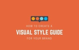 Your Brand Needs a Visual Style Guide: Here's How to Create One – Design School   Linguagem Virtual   Scoop.it