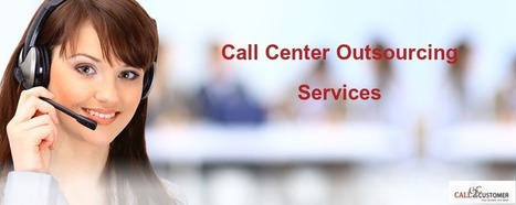 How to take Advantage of Call Center Outsourcing | Call2Customer | Scoop.it