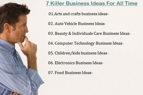 7Killer Business Ideas For All Time - Businessampm.com | Business Ideas | Scoop.it