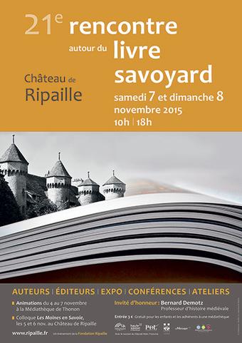 Salon du livre de Ripaille - 21ème rencontre autour du live savoyard - 7/8 nov 2015 | Histoire et patrimoine Beaujolais Bourgogne | Scoop.it