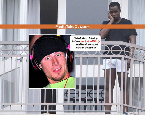 SHOCK VIDEO: Rapper CAR JACKS DIDDY . . . Steals His $2M Bugatti . . . And They Got It ON VIDEO TAPE!!! - MediaTakeOut.com™ 2012   GetAtMe   Scoop.it