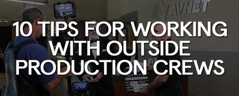 10 Tips for Working With Outside Production Crews - Video Production Crews - Camera Crew - D-Mak Productions Blog | VideoPro | Scoop.it