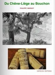 Parution   Du chêne-liège au bouchon - cepdivin.org - les imaginaires du vin   La cave à livres   Scoop.it