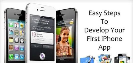 Simple Steps To Develop Your First iPhone App & Submit To iTunes Store - MobilePhoneApps4U - Blog | Mobile App Development - Iphone, Android, Windows & Hybrid Mobile Apps | Scoop.it