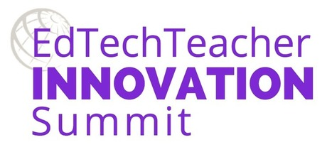 EdTechTeacher Summit | iEduc | Scoop.it