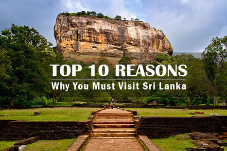 Top 10 Reasons Why You Must Visit Sri Lanka -   Top Holiday Destinations in the World   Scoop.it