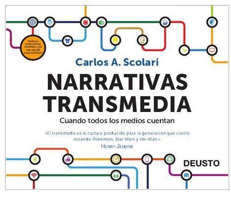 Narrativas transmedia. El libro. | Las TIC y la Educación | Scoop.it