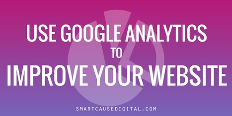 [Webinar] Use Google Analytics to Improve Your Website | Nonprofit Online Communications | Scoop.it