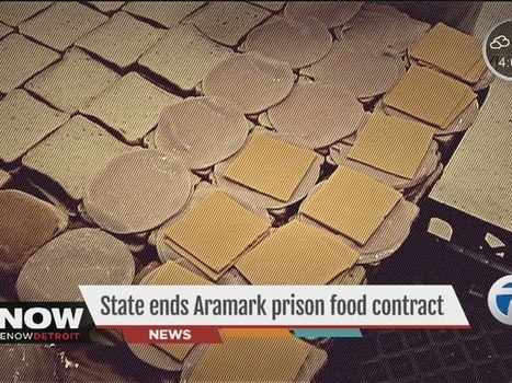 MI ends Aramark prison food contract year after company fined for food issues, reports of maggots | Stop Mass Incarceration and Wrongful Convictions | Scoop.it