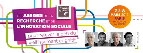 Les Assises de la recherche et de l'innovation sociale pour relever le défi du vieillissement cognitif | Silver économie | Le Numérique pour les Personnes âgées & Autonomie | Scoop.it