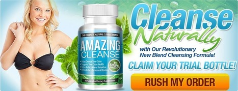Amazing Cleanse Review - RISK FREE TRIAL NOW ((LIMITED TIME)) | Get Your Pack Now! | Scoop.it