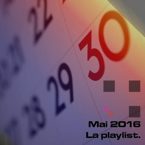 PLAYLIST. Mai 2016, les titres à ne pas manquer — | ElectronicMusic | Scoop.it