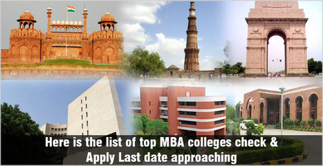 Here is the list of top mba colleges check & Apply Last date approaching | All About MBA | Scoop.it