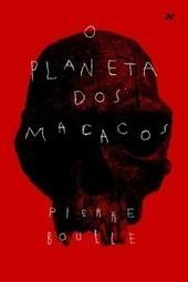 O planeta dos macacos - Pierre Boulle | Ficção científica literária | Scoop.it