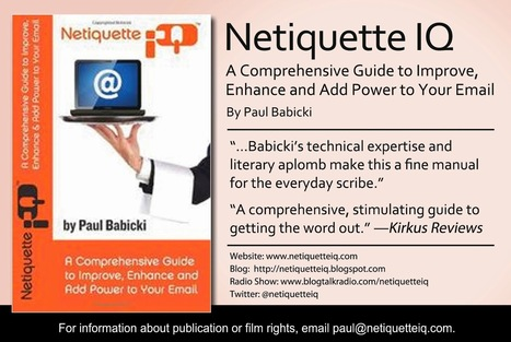 Netiquette IQ - A source of Netiquette basics, guidelines and advanced topics by Paul Babicki: Netiquette IQ - Special Blog! Our Radio Debut On BlogTalkRadio! | email | Scoop.it