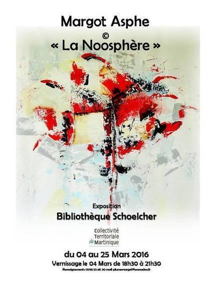 Exposition  #Margot Asphe - La Noosphère#     Bibliothèque Schoelcher         du 04 Mars au 25 Mars  2016   Margot Asphe   Scoop.it