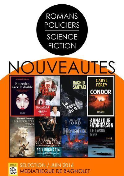 Nouveautés romans policiers, SF & fantastique | Juin 2016 - Médiathèque de Bagnolet | Des polars à Bagnolet | Scoop.it