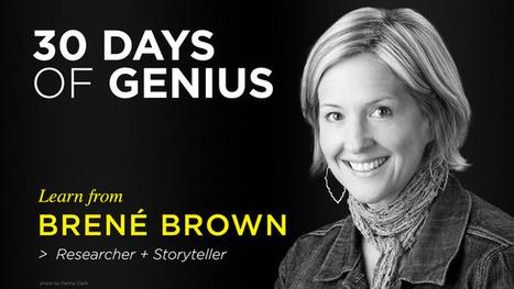 30 Days of Genius: Brené Brown | Change Champions | Scoop.it