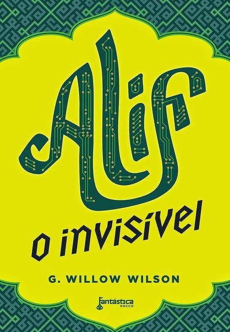 Cultivando a Leitura: Resenha - Alif, O Invisível   Ficção científica literária   Scoop.it