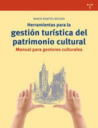 Herramientas para la gestión turística del patrimonio cultural | Estrategias Competitivas en Turismo: | Scoop.it
