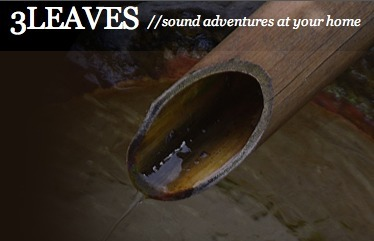 3LEAVES //sound adventures at your home | DESARTSONNANTS - CRÉATION SONORE ET ENVIRONNEMENT - ENVIRONMENTAL SOUND ART - PAYSAGES ET ECOLOGIE SONORE | Scoop.it