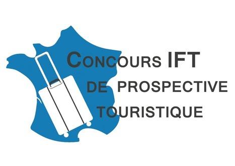 Concours national de prospective organisé par l'IFT : « Imaginez l'excellence touristique dans votre région en 2025 » | AFEST - Prospective | Scoop.it