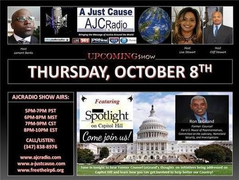 A Just Cause - Spotlight on Capitol Hill & Former Counsel Ron LeGrand 10/08 by AJC Radio | US Government Podcasts | SocialAction2015 | Scoop.it