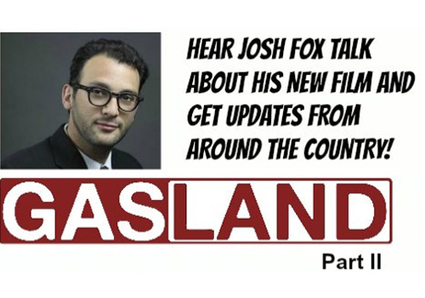 Gasland Part II: Join the Conference Call with Josh Fox, Hear About His New Fracking Film | EcoWatch | Scoop.it