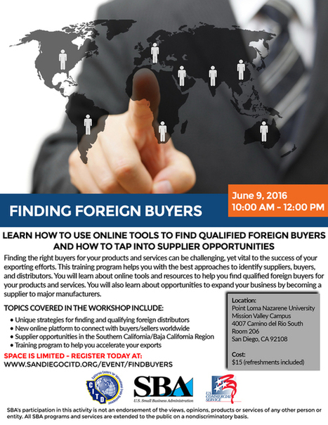 Finding Foreign Buyers Workshop - Thurs., June 9th (San Diego, CA) | International Trade | Scoop.it