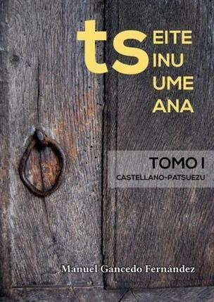 'Tseite, tsinu, tsume, tsana', primer tomo del diccionario de 'patsuezu' - leonoticias.com | MONTAÑA DE LEÓN | Scoop.it