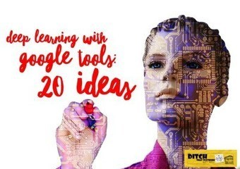 Deep learning with Google tools: 20 ideas via @MattMiller | Aprendiendo a Distancia | Scoop.it