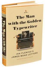 Review: Ian Fleming's James Bond Letters in 'The Man With the Golden Typewriter' | Books, Photo, Video and Film | Scoop.it