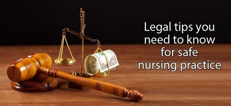 Legal tips you need to know for safe nursing practice | EHR | Scoop.it