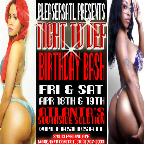 @PleasersAtl 849 Cleveland Ave Its Tight To Def BirthdayBash and she wants you in the house..... | GetAtMe | Scoop.it