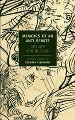 Memoirs of an Anti-Semite by Gregor von Rezzori   New York Review Books   Read Ye, Read Ye   Scoop.it