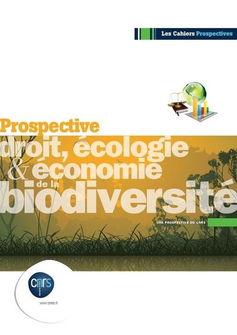 Droit, écologie et économie de la biodiversité - Cahiers Prospective Janv 2015 | Environnement et développement durable, mode de vie soutenable | Scoop.it