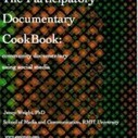 The Participatory Documentary CookBook: community documentary using social media | i-docs | Social Reading & Writing: cultural techniques with social networks | Scoop.it