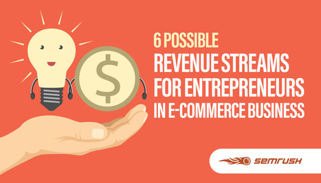 6 Possible Revenue Streams For Entrepreneurs in E-Commerce Business | Latest News and Event | Scoop.it