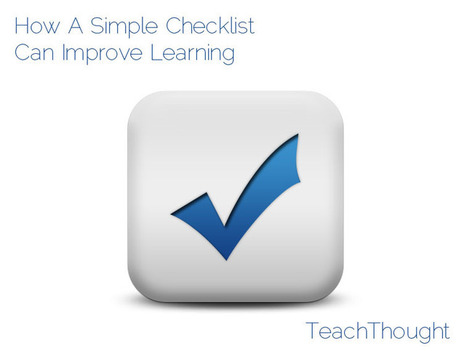 How A Simple Checklist Can Improve Learning | education in english | Scoop.it