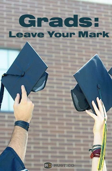 Grads: Leave Your Mark | Rustico Leather | Serious Play | Scoop.it